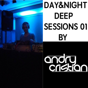 Day&Night Deep Sessions 01 by Andry Cristian
