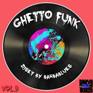 Ghetto Funk Vol.9 - DjSet by Barbablues