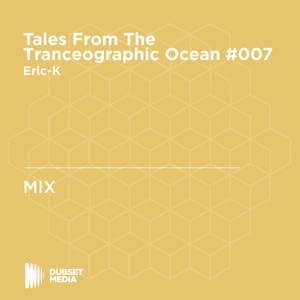 ♫ Tales From The Tranceographic Ocean TFTO #007 - Eric-K on RNC FM