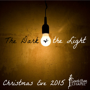 """Christmas Eve Service """"Darkness + The Light"""""""