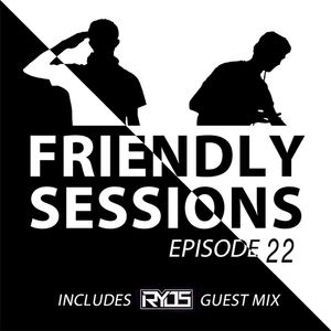 2F Friendly Sessions, Ep. 22 (Includes Ryos Guest Mix)