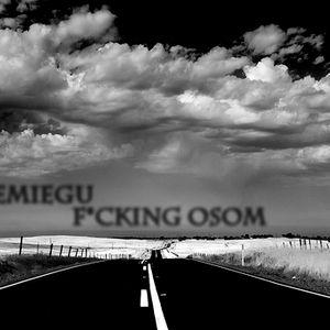 F*cking OSOM