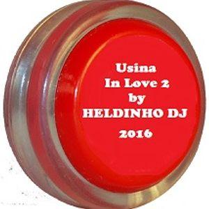 Set Usina In Love 2 by Heldinho Dj 2016