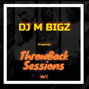 Dj M Bigz Throwback Sessions Vol 1