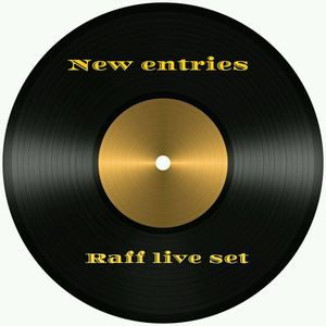 NEW ENTRIES  Raff live set 2017