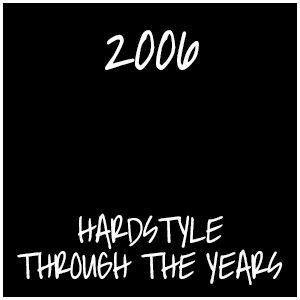 Hardstyle Through The Years (2006)