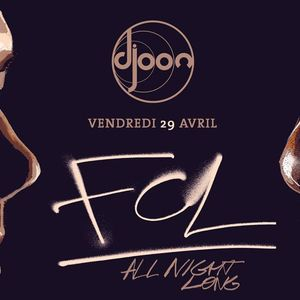 FCL at Djoon (Paris - France) - 29 April 2016