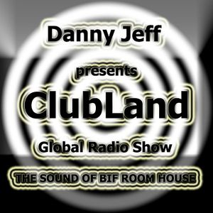 Danny Jeff presents ClubLand episode 102 part 2