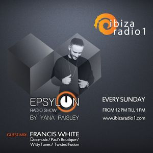 EPSYLON RADIO SHOW 013 - Francis White
