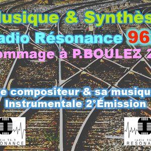 Musique & Synthèse Hommage à P.Boulez 2ème Émission