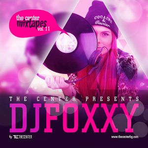 The Center Mixtapes Vol. 11 Presented By DJ Foxxy
