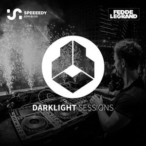 Fedde Le Grand – Dark Light Sessions 255