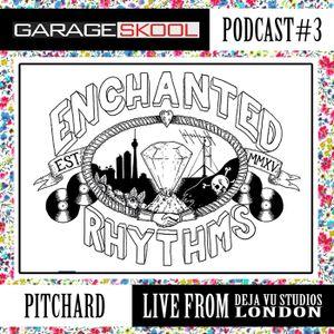 Garage Skool Podcast 03 - Pitchard