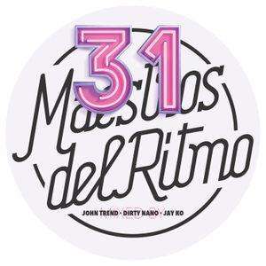 Maestros del Ritmo vol 31 - Official Mix by John Trend, Dirty Nano & Jay Ko