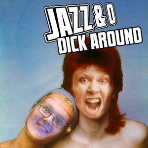 Jazz & O Dick Around - Covers