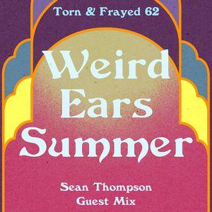 Sean Thompson's Weird Ears Summer - Torn & Frayed 62