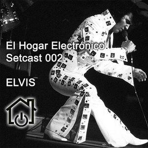 EL HOGAR ELECTRONICO - Setcast 002 - Elvis