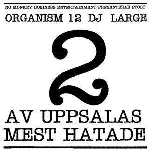 Organism 12 & DJ Large - 2 Av Uppsalas Mest Hatade (2000)