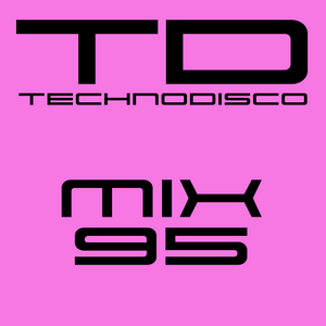 Technodisco Mix 95 - April 2017