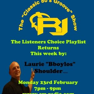 """RJ's """"Classic 80's Groove"""" Show, Listeners Choice Playlist by Laurie Shoulder, sm-radio, 23rd Feb 15"""