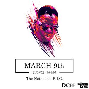 March 9th [The Notorious B.I.G.] | @DJDCEE & @MISSINLYNC