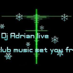 Dj Adrian Live-club music set you free (December promo mix)