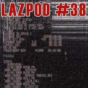 Lazpod 38 - February 2021