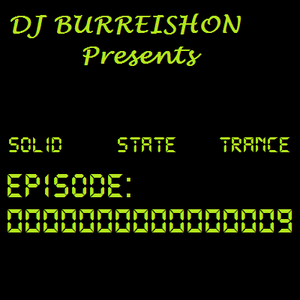BURREISHON Presents... Solid State Trance - Episode 9