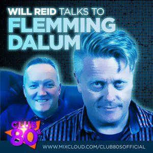 Club 80s #19 Will Reid talks to Flemming Dalum
