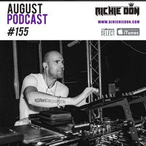 Richie Don Podcast #155 August 2019 | INSTA @djrichiedon