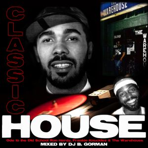Classic House: Ode To the Old School