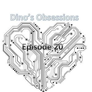 Dino's Obsessions - Episode 20