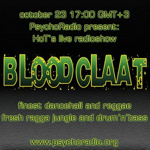 HoT's BLOODCLAAT liveshow[PsychoRadio.23.10.10]1st.hour