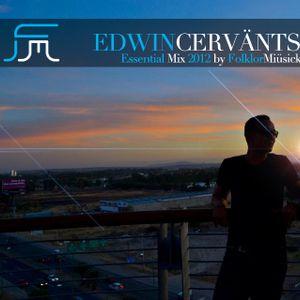 Edwin Cervänts - Essencial Mix  2012 by Forklor Miüsick