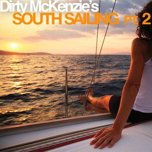 Dirty McKenzie's South Sailing Part 2
