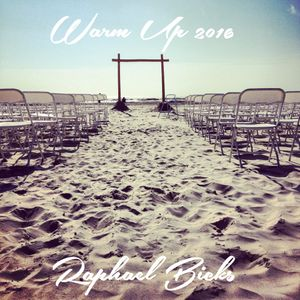 Warm Up Mix 2016 (Raphael Bicks Mixtape)
