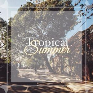 Tropical Summer (New Kang Mix)