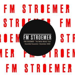 FM STROEMER - The White Winter Tour Essential Housemix | December 2009