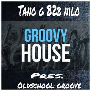 Tano g B2b Nilo Davis - oldschool groovy groove sessions