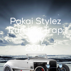 PAKAI STYLEZ / RUN THA TRAP / JULY / 2017