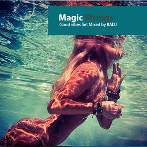 Magic Strings Soulful deep songs  mixset by BADJ