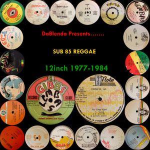 DaBlenda Presents SUB 85 REGGAE 12 Inch 1977-1984