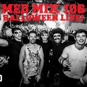 Med Mix 106 (HALLOWEEN LIVE!)