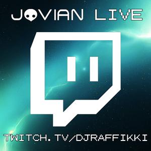 Jovian LIVE on twitch.tv/djraffikki 2016.08.15 MONDAY