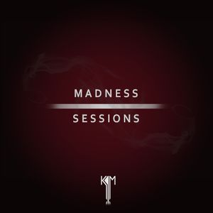 Madness Sessions (KAM)