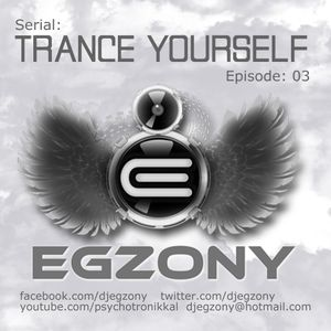 Egzony - Trance Yourself 03