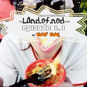 LAND.of.NOD radio show w/Rod Roc [episode 1.1]