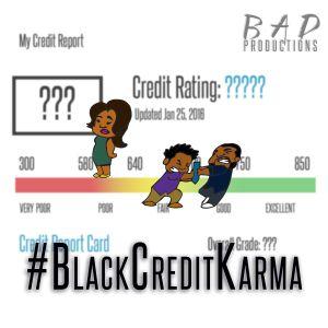 Episode 301 - #BlackCreditKarma