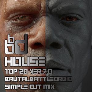 house top 20 ver.7.0 [brutalbattledroid simple cut mix]