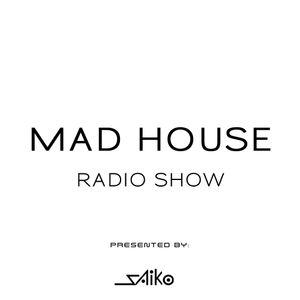 MAD HOUSE RADIO SHOW PODCAST #16 (PROGRESSIVE TRIP)